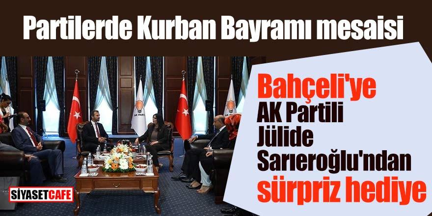 Partilerde Kurban Bayramı mesaisi; Bahçeli'ye AK Partili Jülide Sarıeroğlu'ndan sürpriz hediye