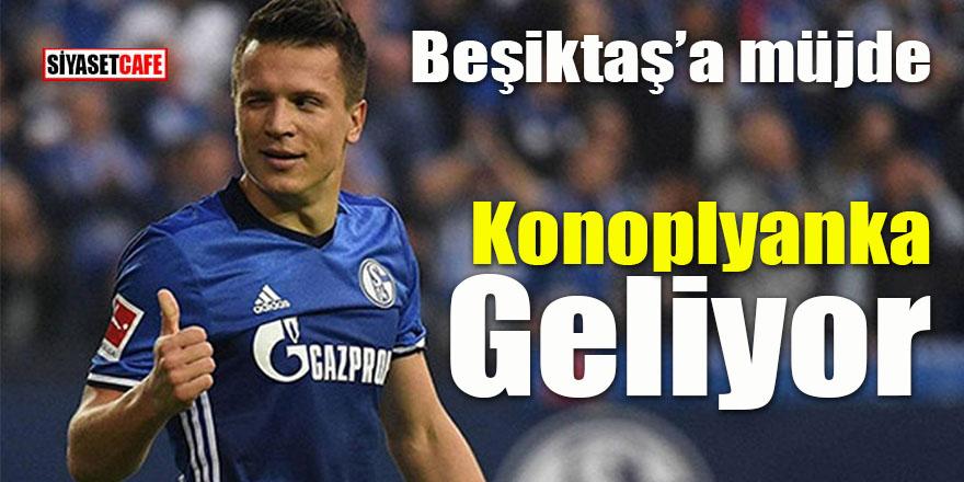 Beşiktaş'a müjde: Konoplyanka geliyor!