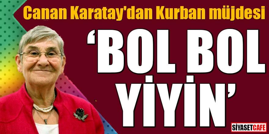 """Canan Karatay'dan Kurban müjdesi """"Bol bol yiyin"""""""