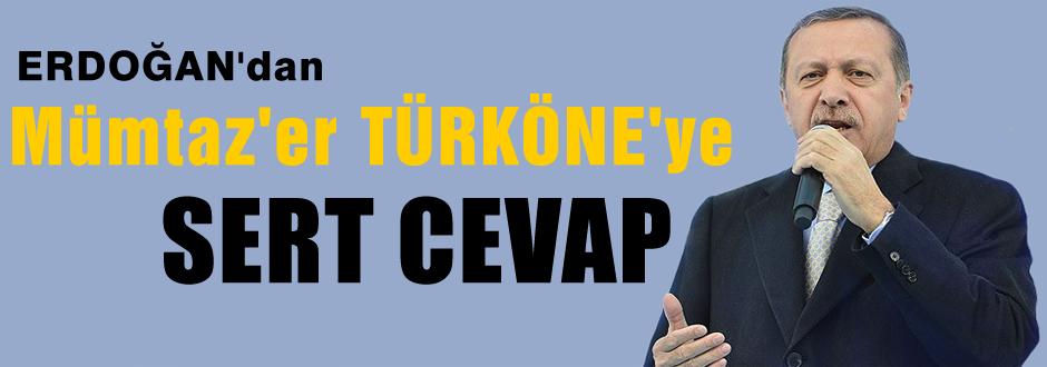 Erdoğan'dan Türköne'ye sert cevap!