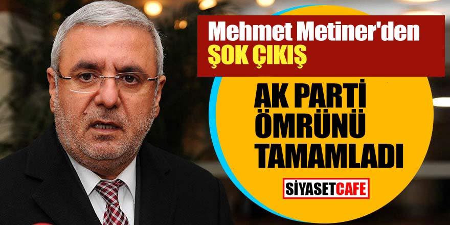 Mehmet Metiner'den şok çıkış; Ak Parti ömrünü tamamladı