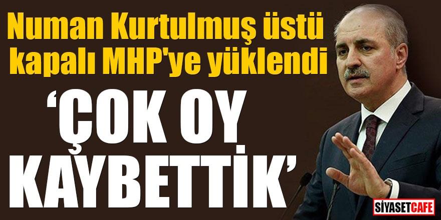 """Numan Kurtulmuş üstü kapalı MHP'ye yüklendi """"Çok oy kaybettik"""""""