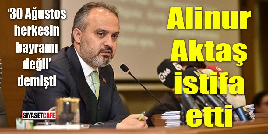 Alinur Aktaş istifa etti