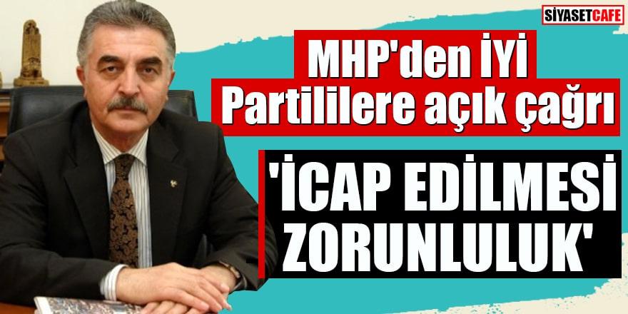 MHP'den İYİ Partililere açık çağrı 'İcap edilmesi zorunluluk'
