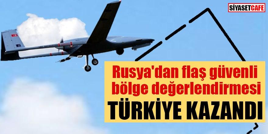 Rusya'dan flaş güvenli bölge değerlendirmesi Türkiye kazandı