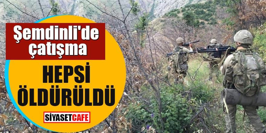Şemdinli'de çatışma Hepsi öldürüldü