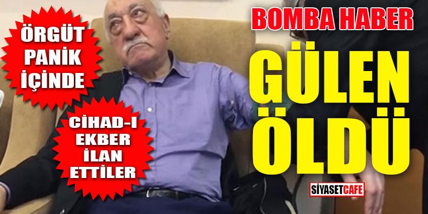 Fetullah Gülen öldü: FETÖ'de büyük panik!