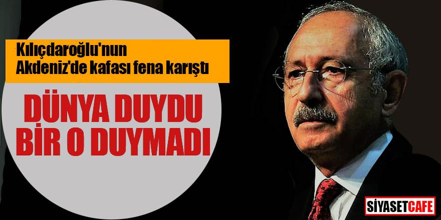 Kılıçdaroğlu'nun Akdeniz'de kafası fena karıştı