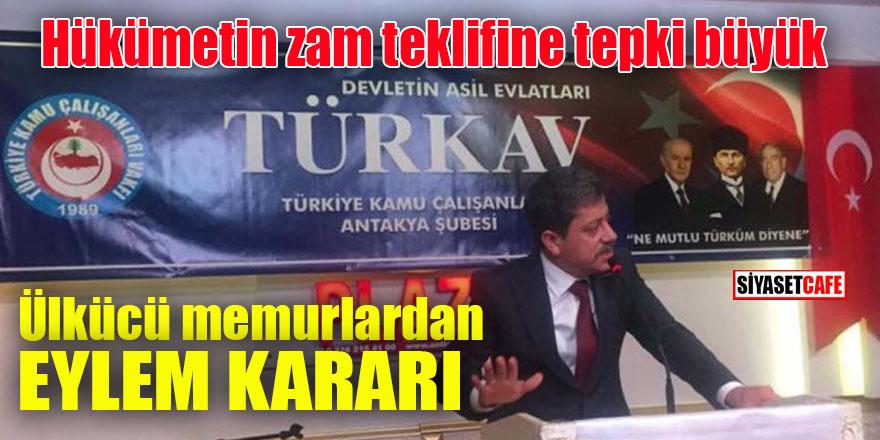Hükümetin Memur zammı teklifine karşı TÜRKAV'dan eylem kararı: Haksızlığa karşı durmak Ülkücü bir erdemdir!