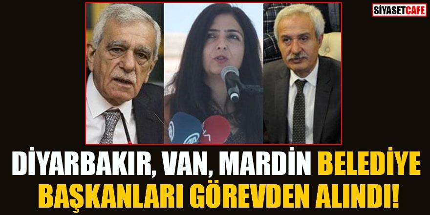 Diyarbakır, Van Mardin belediye başkanları görevden alındı