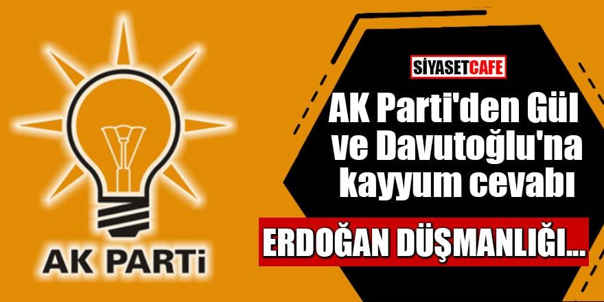 AK Parti'den Gül ve Davutoğlu'na kayyum cevabı Erdoğan düşmanlığı...