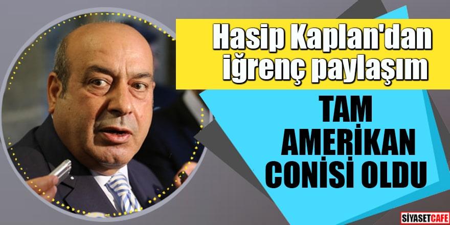 Hasip Kaplan'dan iğrenç paylaşım Tam Amerikan conisi oldu