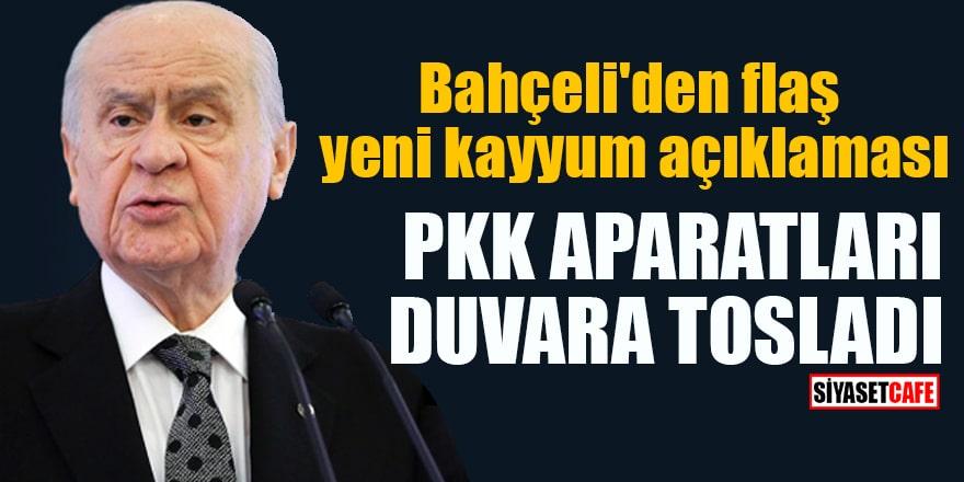 Bahçeli'den flaş yeni kayyum açıklaması PKK aparatları duvara tosladı