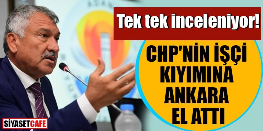 Tek tek inceleniyor! CHP'nin işçi kıyımına Ankara el attı