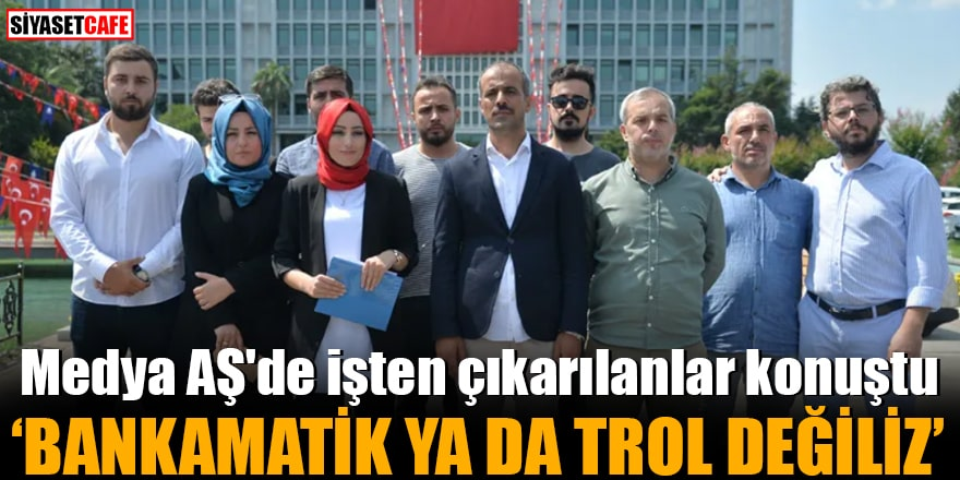 """İBB Medya AŞ'de işten çıkarılanlar konuştu """"Bankamatik ya da trol değiliz"""""""