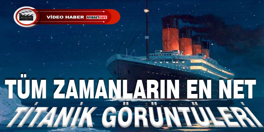 Şimdiye kadar çekilen en büyüleyici Titanik görüntüleri