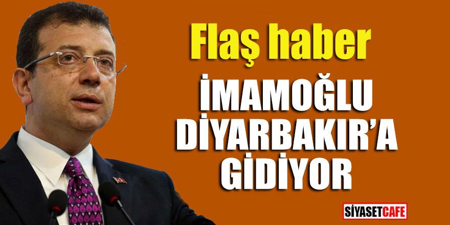 Flaş Haber! İmamoğlu Diyarbakır'a gidiyor