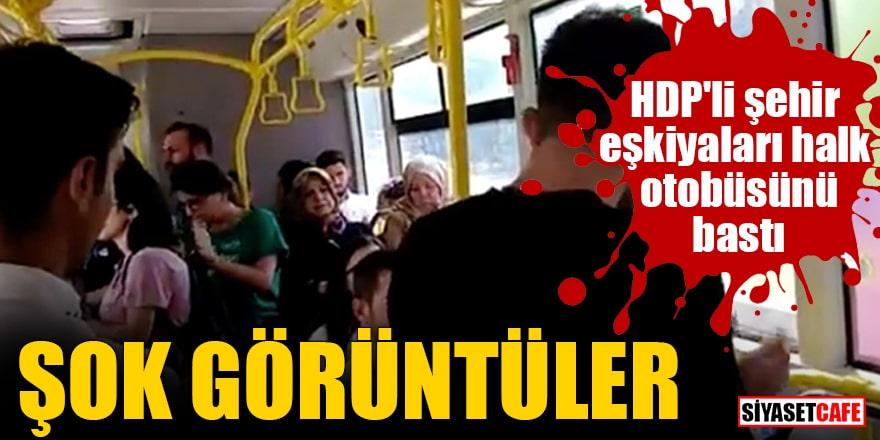 HDP'li şehir eşkiyaları halk otobüsünü bastı ŞOK GÖRÜNTÜLER
