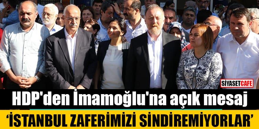 """HDP'den İmamoğlu'na açık mesaj """"İstanbul Zaferimizi sindiremiyorlar"""""""