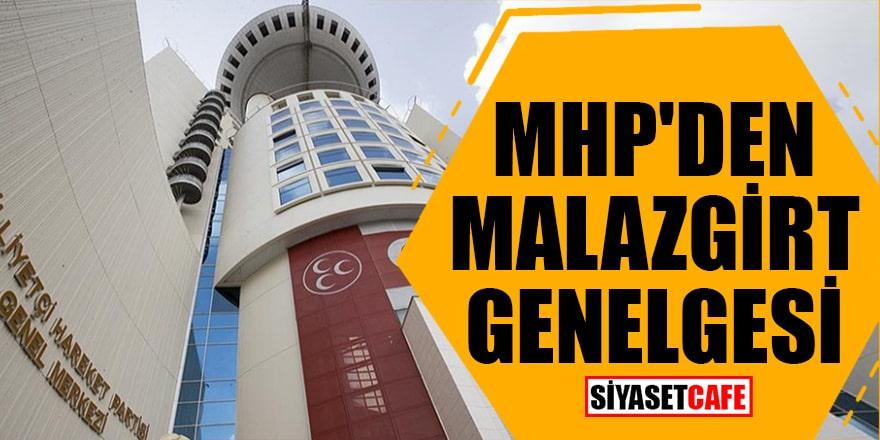 MHP'den Malazgirt genelgesi