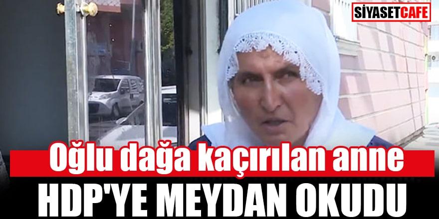 Oğlu dağa kaçırılan anne HDP'ye tek başına meydan okudu