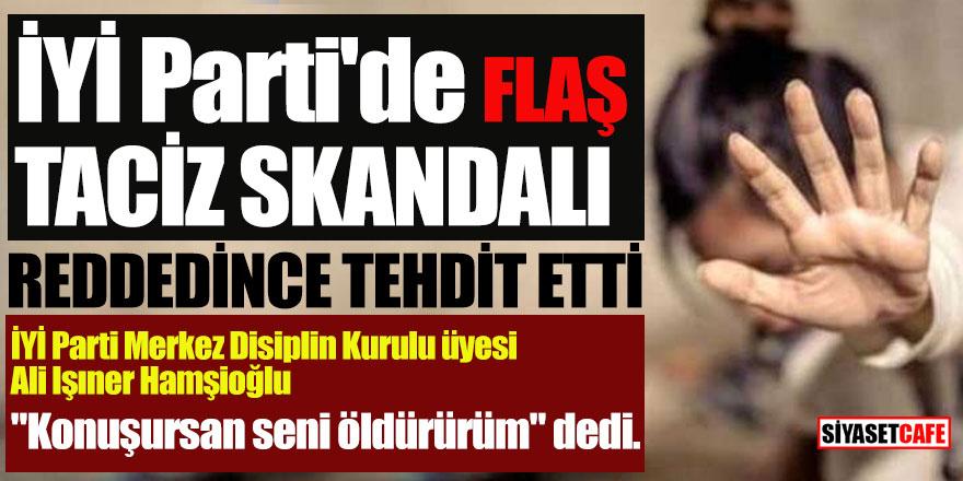 İYİ Parti'de flaş taciz skandalı; Reddedince tehdit etti!