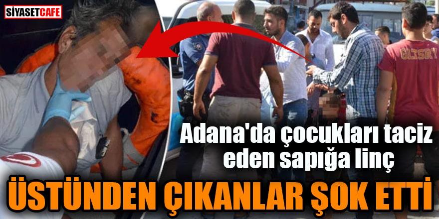 Adana'da çocukları taciz eden sapığa linç Üstünden çıkanlar şok etti