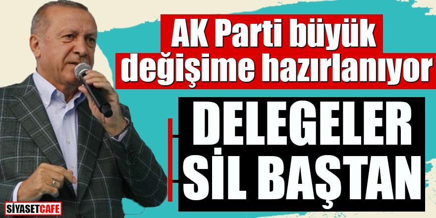 AK Parti büyük değişime hazırlanıyor Delegeler sil baştan