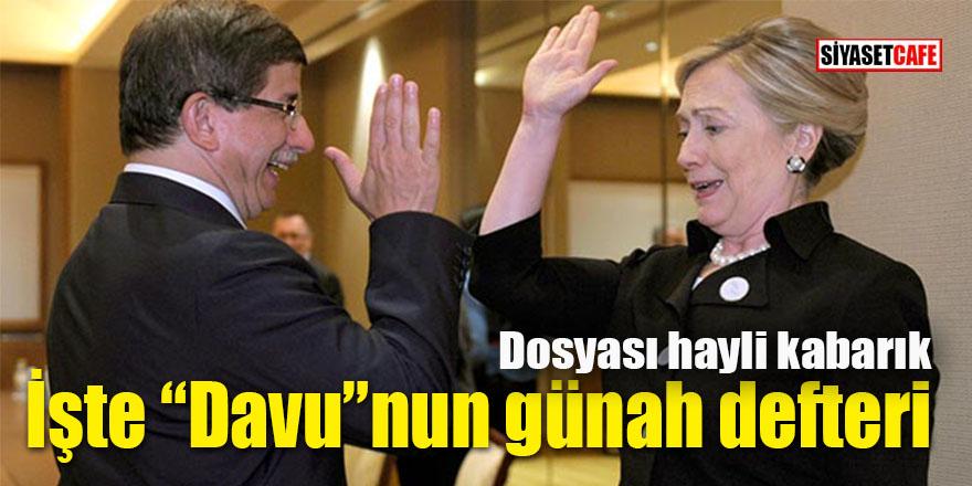 İşte Davutoğlu'nun günah defteri: Dosya hayli kabarık!