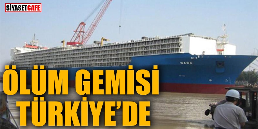 Ölüm gemisi Türkiye'de