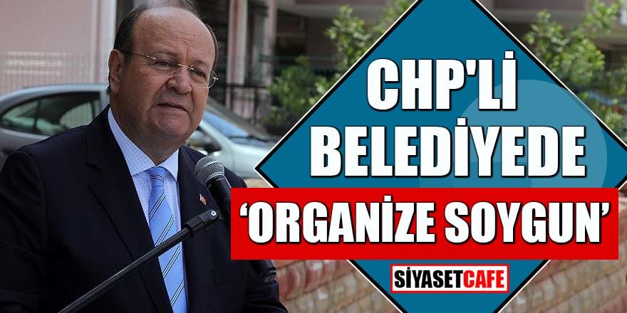 "CHP'li belediyede ""organize soygun"""