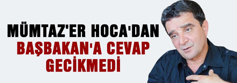 Mümtaz'er Hocadan başbakan'a cevap