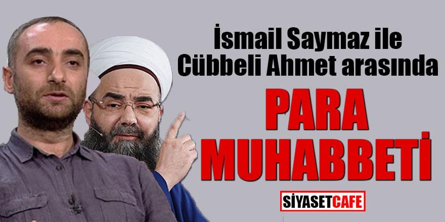 İsmail Saymaz ile Cübbeli Ahmet arasında para muhabbeti