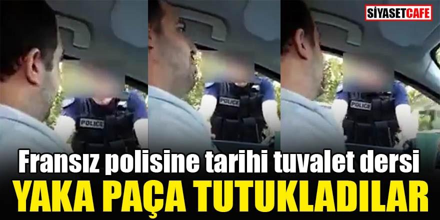 Fransız polisine tarihi tuvalet dersi Yaka paça tutukladılar