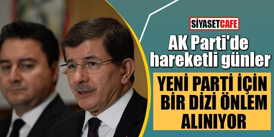 AK Parti'de hareketli günler Yeni parti için bir dizi önlem alınıyor