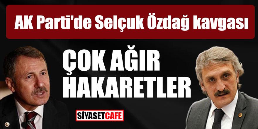 AK Parti'de Selçuk Özdağ kavgası! Çok ağır hakaretler