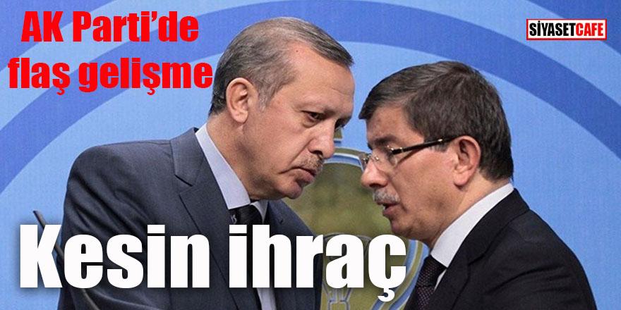 AK Parti'de flaş gelişme: Davutoğlu ve ekibine kesin ihraç