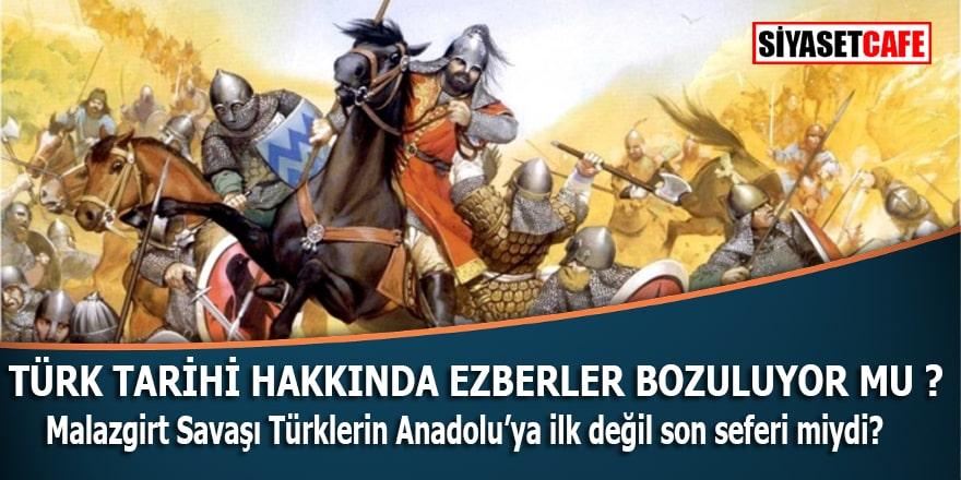 Malazgirt Savaşı Türklerin Anadolu'ya ilk seferi değil miydi?