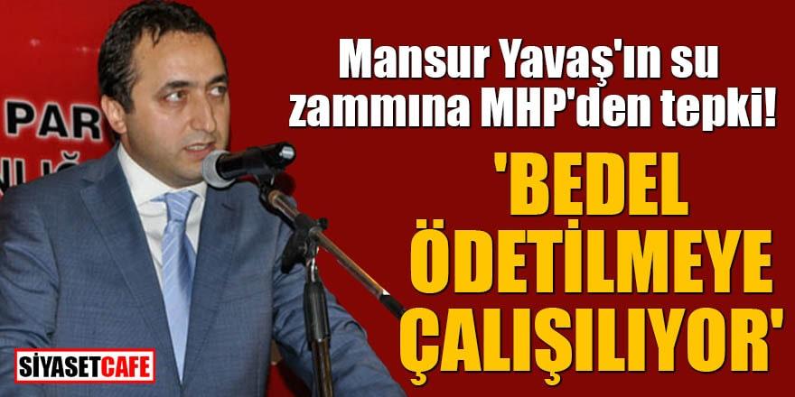 Mansur Yavaş'ın su zammına MHP'den tepki! 'Bedel ödetilmeye çalışılıyor'