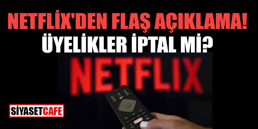 Netflix'den flaş açıklama! Üyelikler iptal mi?