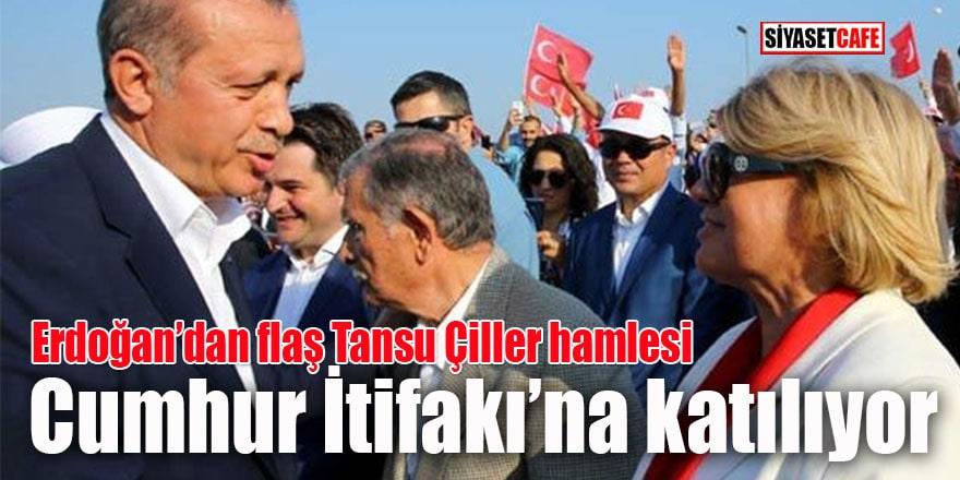 Erdoğan'dan flaş Çiller hamlesi: Cumhur İttifakı'na katılıyor!