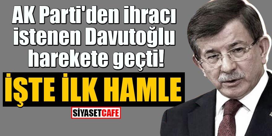 AK Parti'den ihracı istenen Davutoğlu harekete geçti! İşte ilk hamle