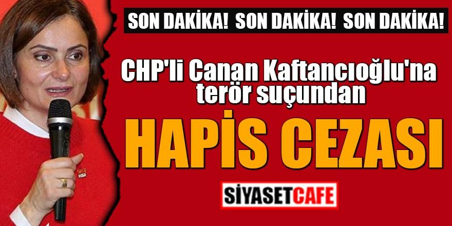 CHP'li Canan Kaftancıoğlu'na hapis cezası