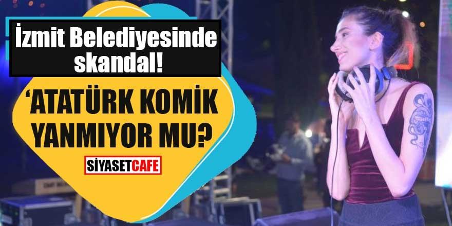 """İzmit Belediyesinde skandal """"Atatürk komik yanmıyor mu?"""""""