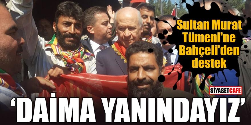 Sultan Murat Tümeni'ne Bahçeli'den destek 'Daima yanınızdayız'