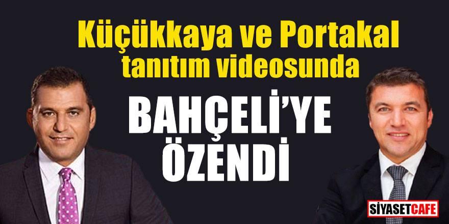 Fatih Portakal ve Küçükkaya tanıtım videosunda Bahçeli'ye özendiler!