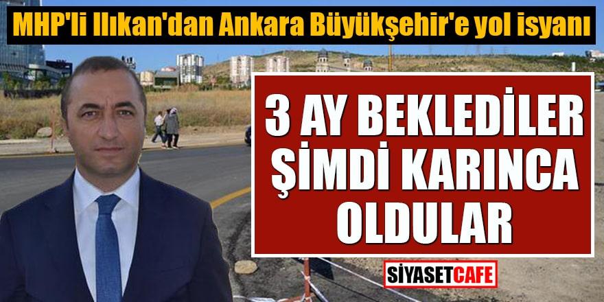 MHP'li Murat Ilıkan'dan Ankara Büyükşehir'e yol isyanı 3 ay beklediler şimdi karınca oldular