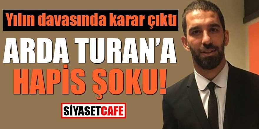 Arda Turan'a hapis şoku