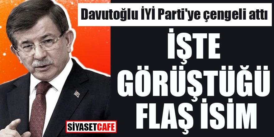 Davutoğlu İYİ Parti'ye çengeli attı İşte görüştüğü flaş isim