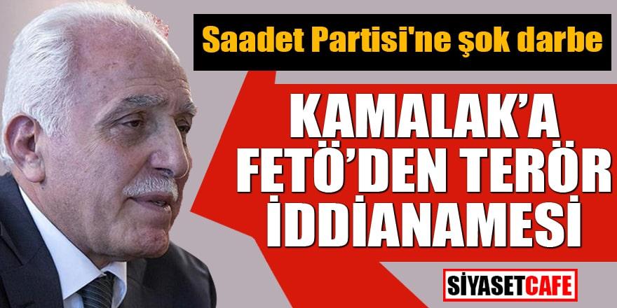 Saadet Partisi'ne şok darbe Kamalak'a FETÖ'den terör iddianamesi